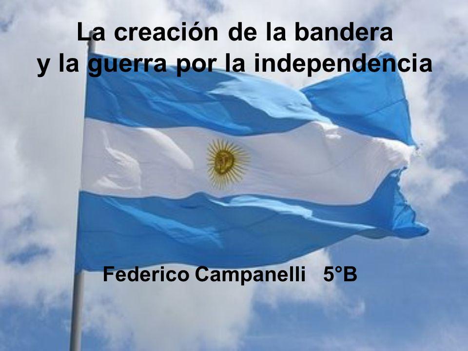 La creación de la bandera y la guerra por la independencia