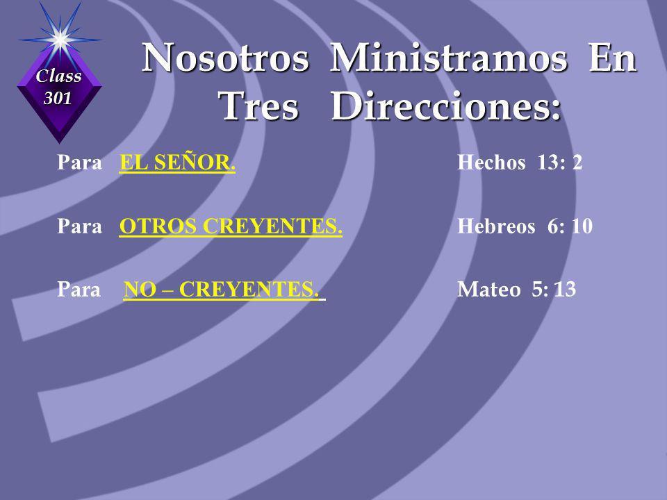 Nosotros Ministramos En Tres Direcciones: