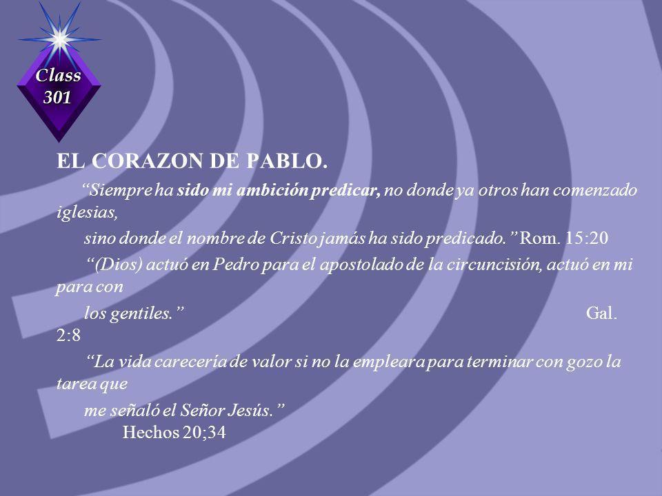 EL CORAZON DE PABLO. Siempre ha sido mi ambición predicar, no donde ya otros han comenzado iglesias,