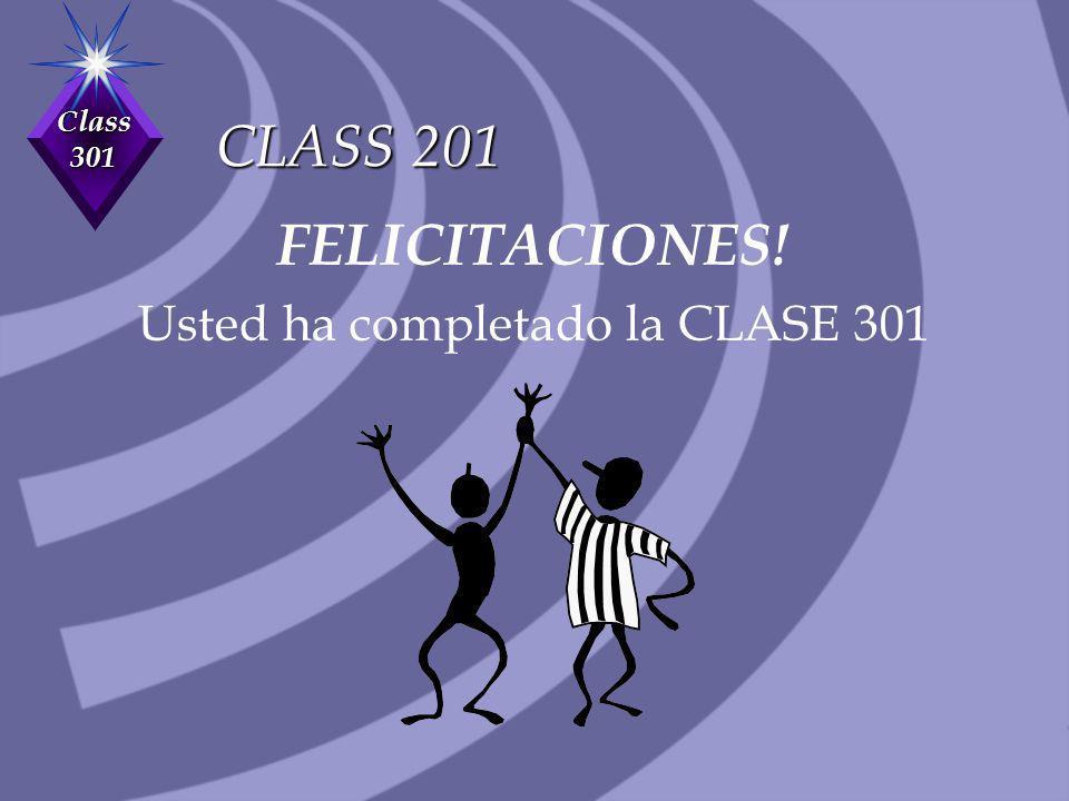 Usted ha completado la CLASE 301