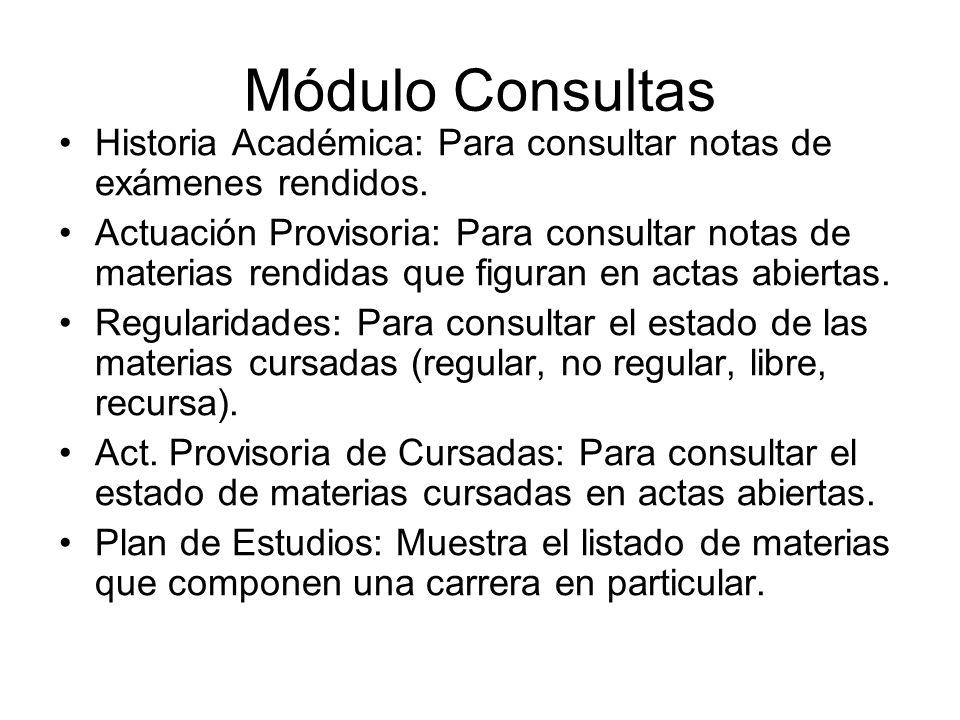 Módulo Consultas Historia Académica: Para consultar notas de exámenes rendidos.