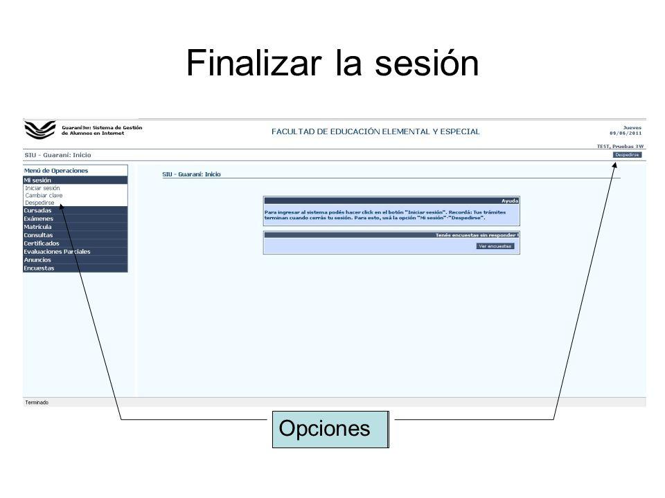 Finalizar la sesión Opciones Opciones