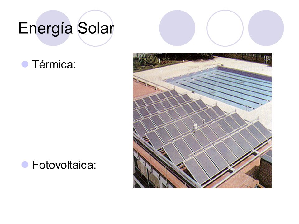 Energía Solar Térmica: Fotovoltaica: