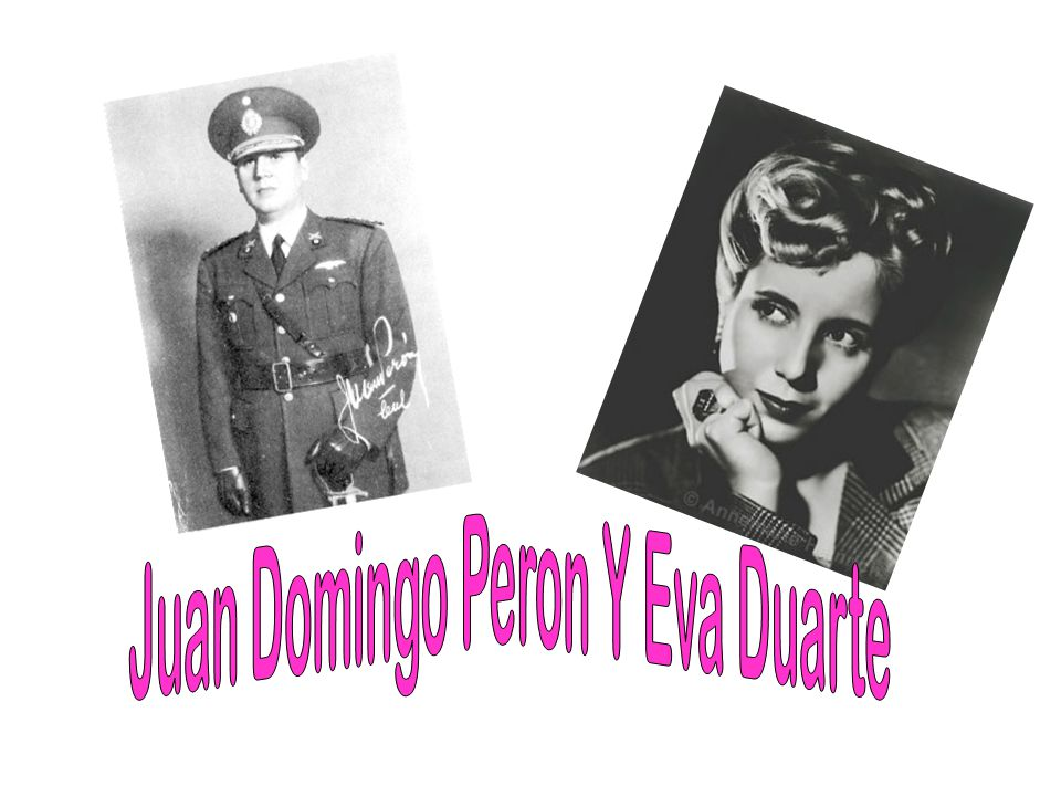 Juan Domingo Peron Y Eva Duarte