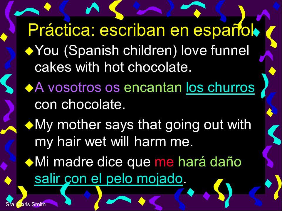 Práctica: escriban en español