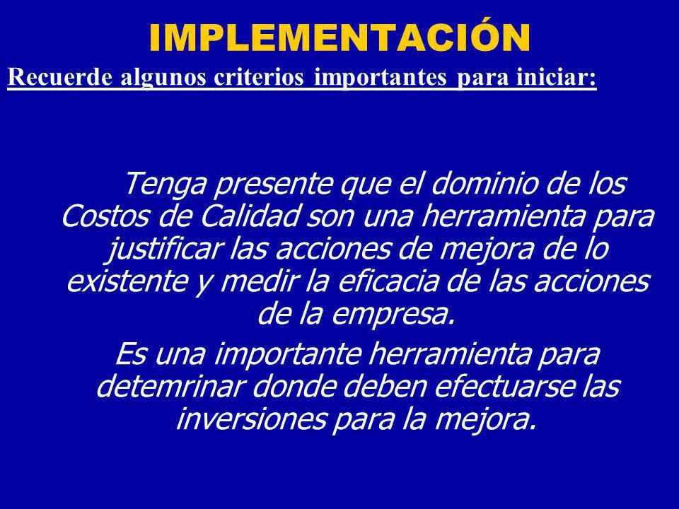 IMPLEMENTACIÓN Recuerde algunos criterios importantes para iniciar: