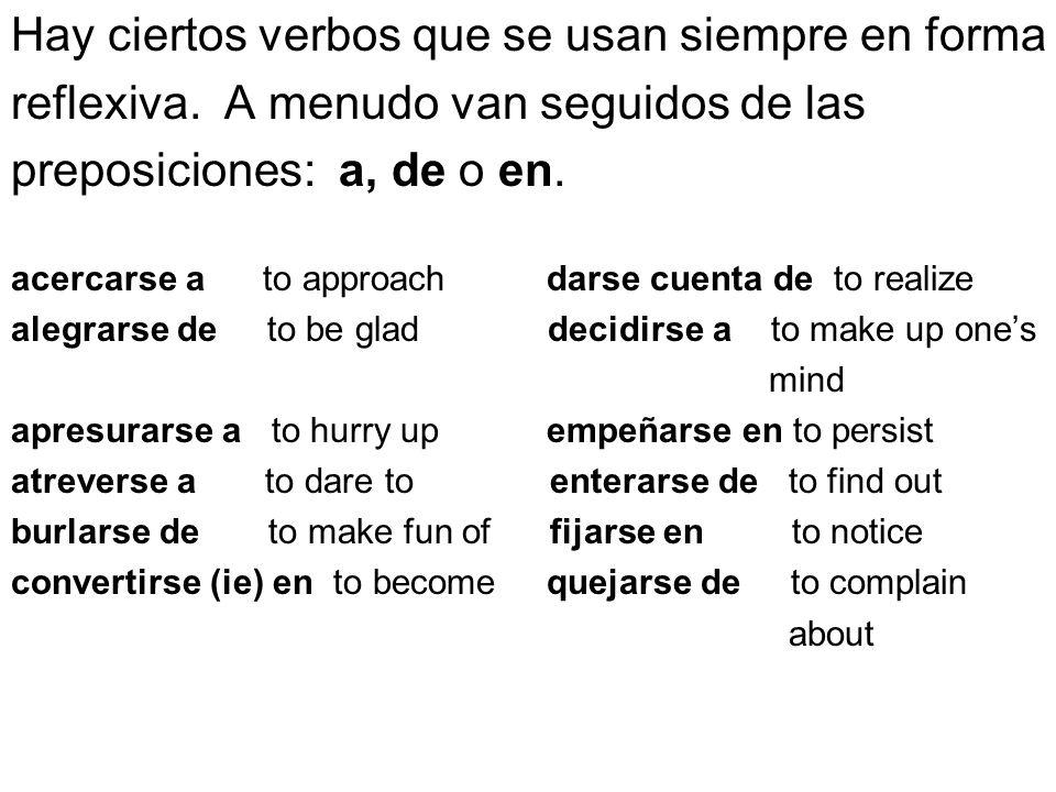 Hay ciertos verbos que se usan siempre en forma