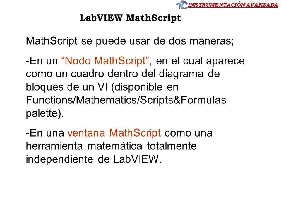 MathScript se puede usar de dos maneras;
