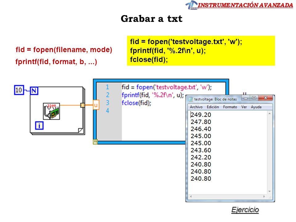 Grabar a txt fid = fopen( testvoltage.txt , w );