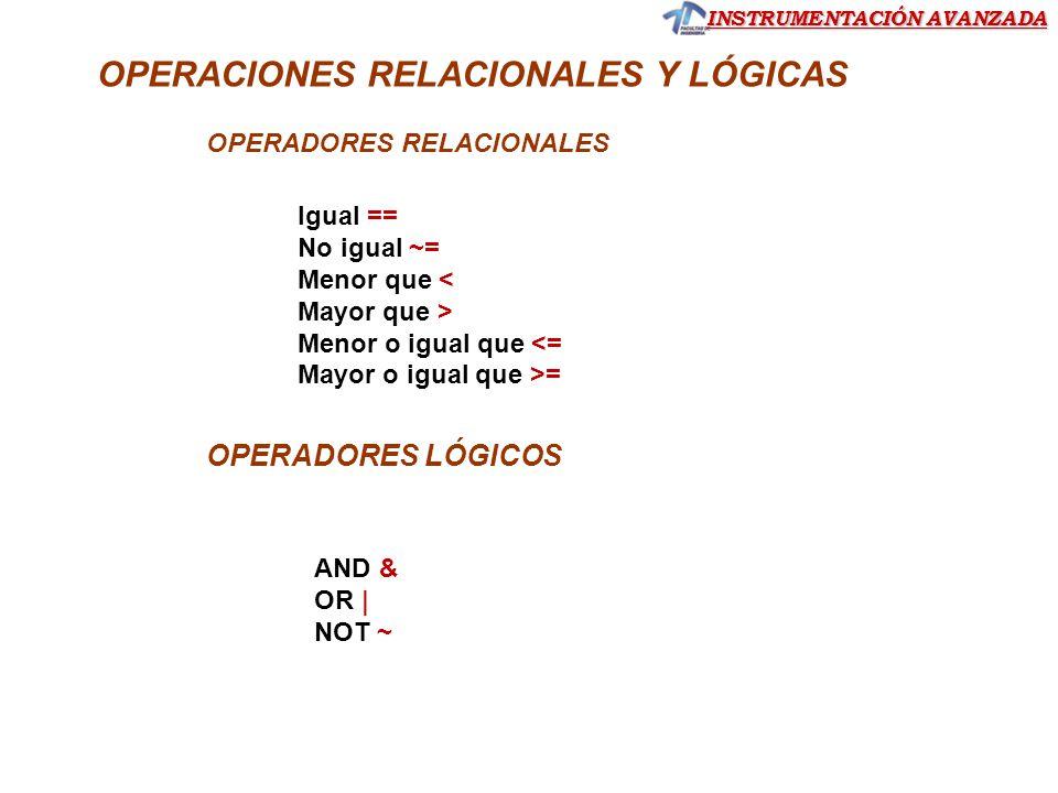 OPERACIONES RELACIONALES Y LÓGICAS