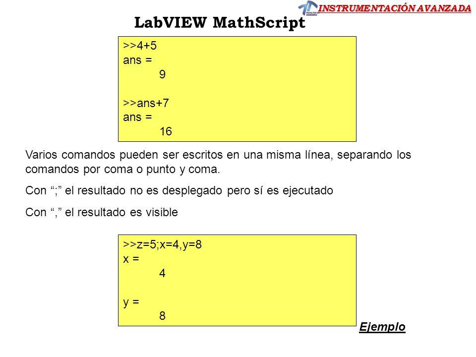 LabVIEW MathScript >>4+5 ans = 9 >>ans+7 16