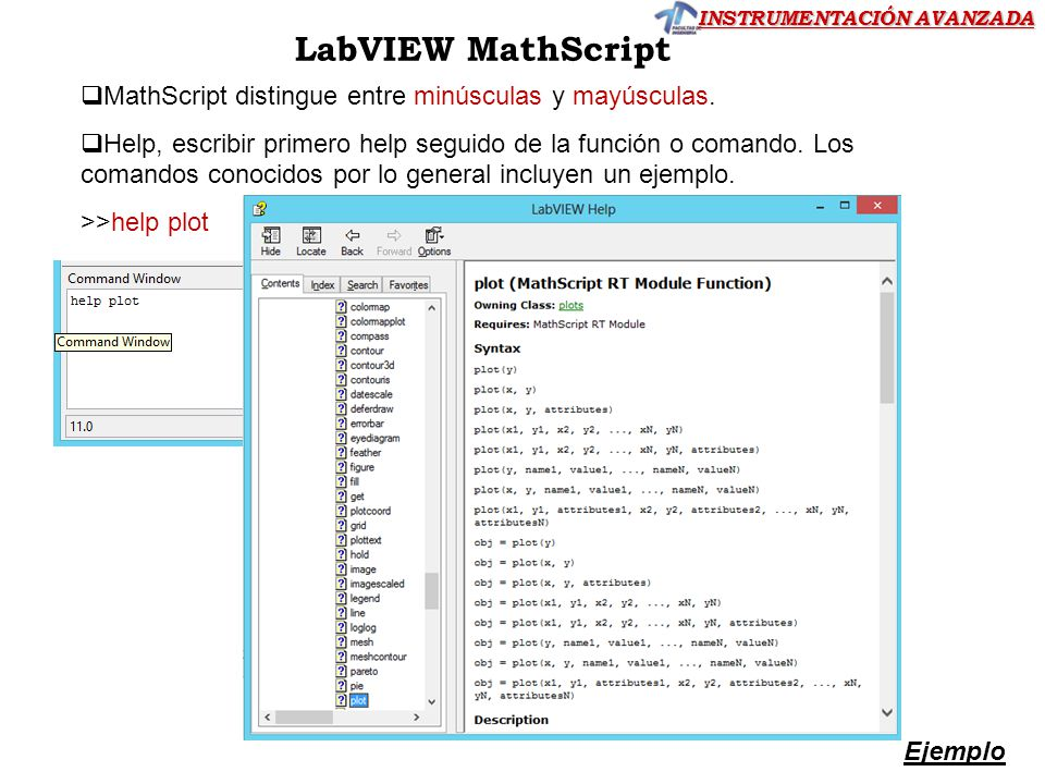 LabVIEW MathScript MathScript distingue entre minúsculas y mayúsculas.