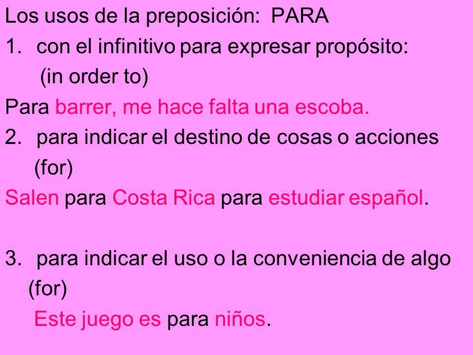 Los usos de la preposición: PARA