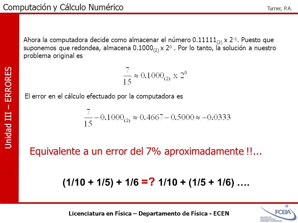 Equivalente a un error del 7% aproximadamente !!...
