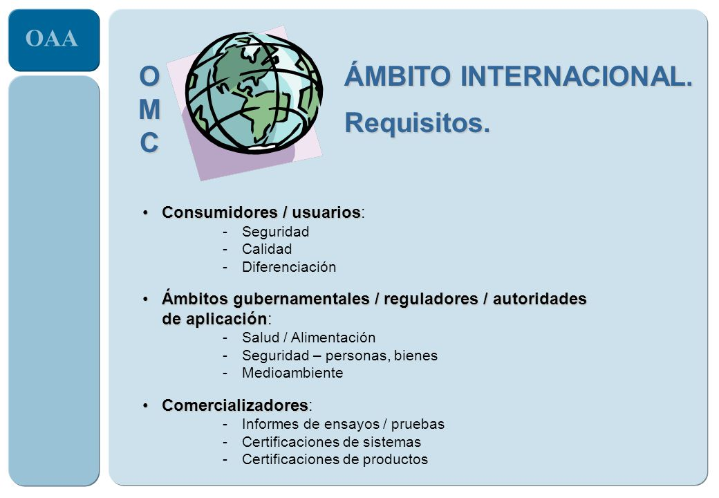 O M C ÁMBITO INTERNACIONAL. Requisitos. Consumidores / usuarios: