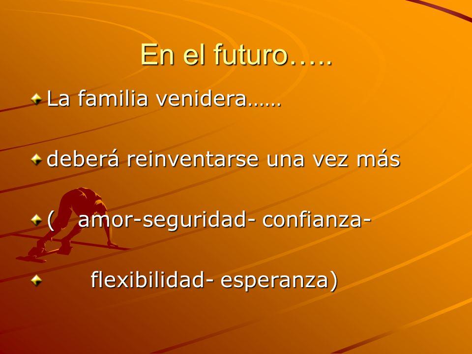 En el futuro….. La familia venidera…… deberá reinventarse una vez más