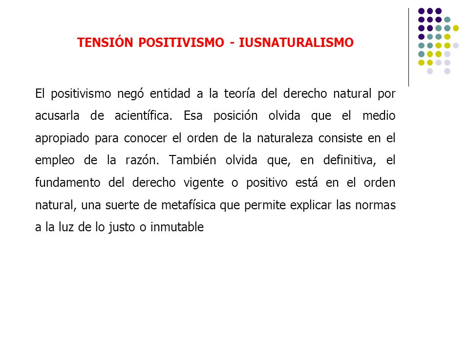 TENSIÓN POSITIVISMO - IUSNATURALISMO