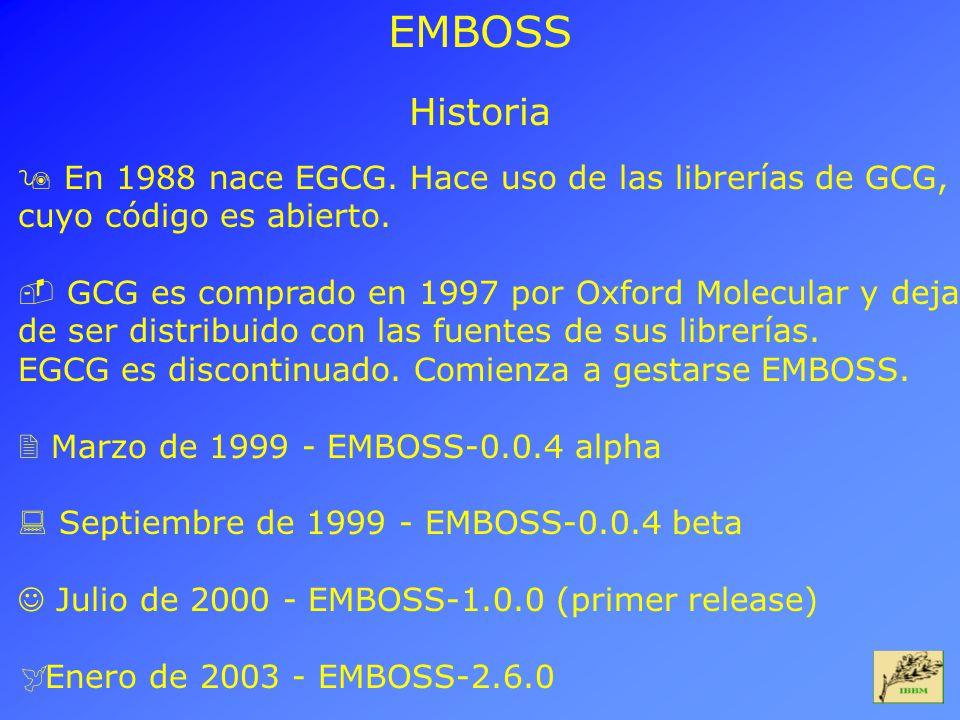 EMBOSS Historia En 1988 nace EGCG. Hace uso de las librerías de GCG,