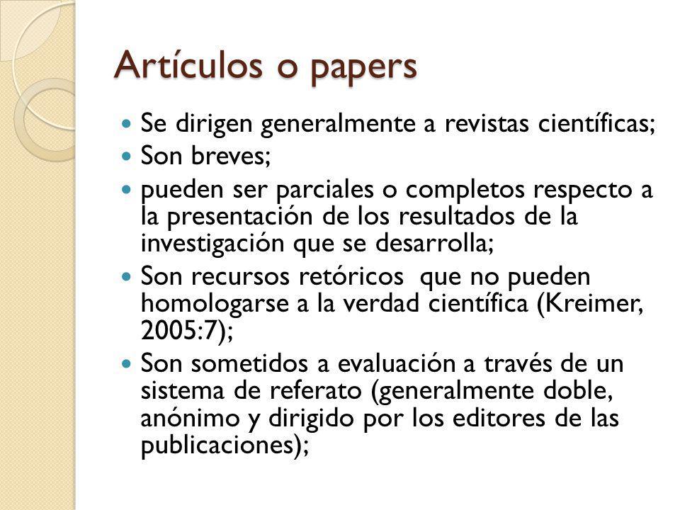 Artículos o papers Se dirigen generalmente a revistas científicas;
