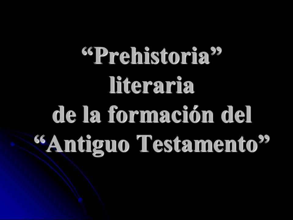Prehistoria literaria de la formación del Antiguo Testamento