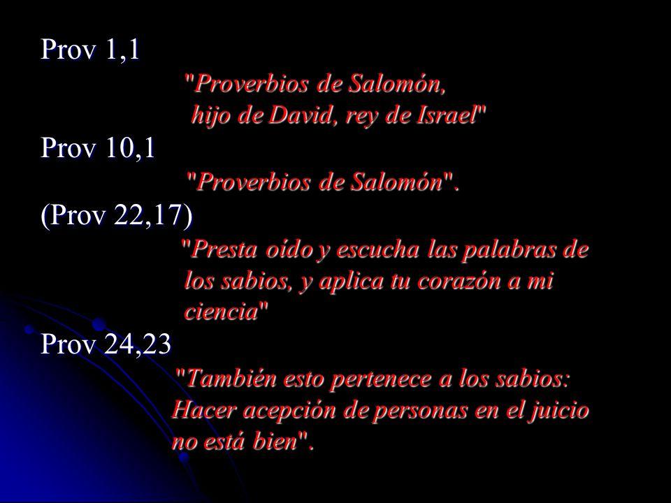 Prov 1,1 Prov 10,1 (Prov 22,17) Prov 24,23 Proverbios de Salomón,