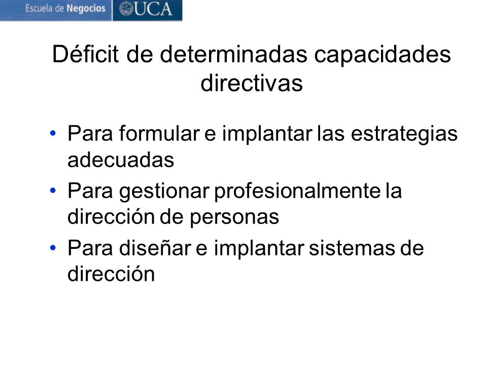 Déficit de determinadas capacidades directivas