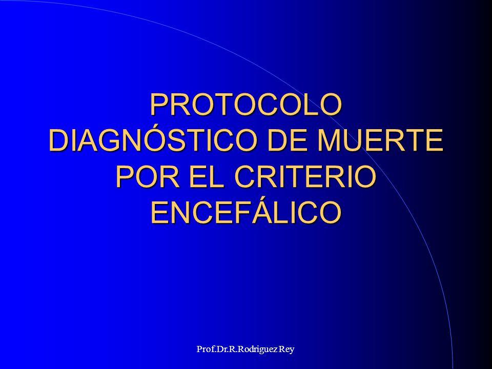 PROTOCOLO DIAGNÓSTICO DE MUERTE POR EL CRITERIO ENCEFÁLICO