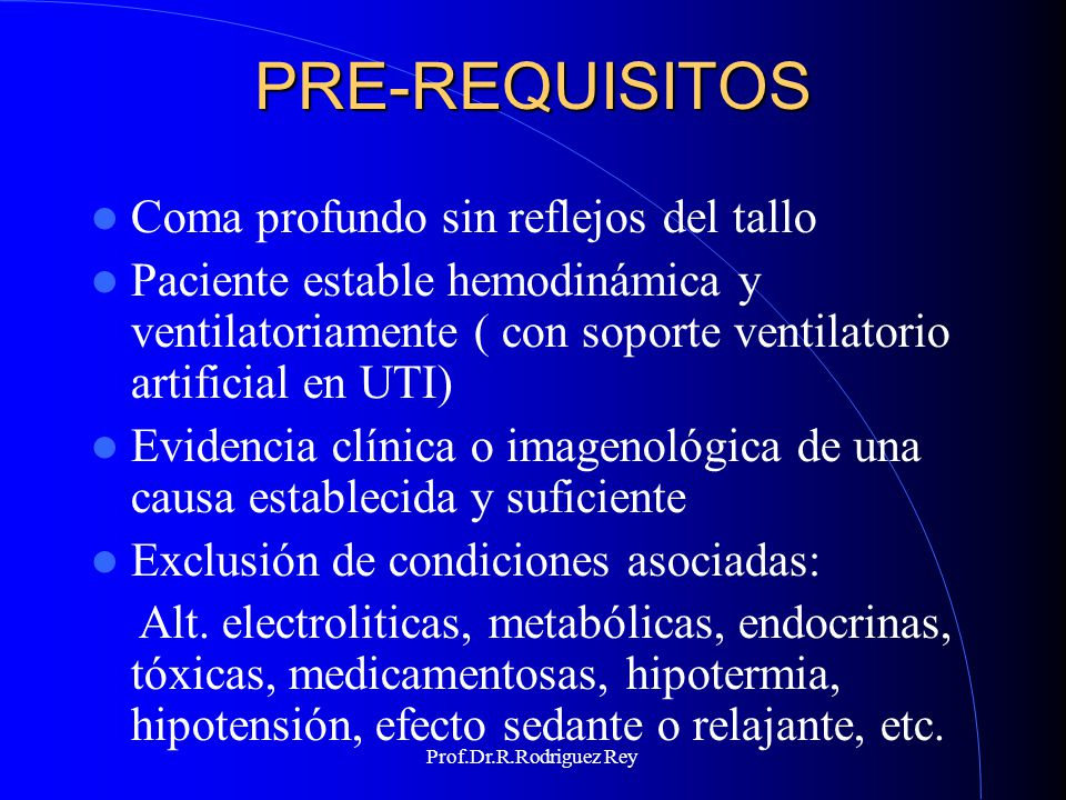 PRE-REQUISITOS Coma profundo sin reflejos del tallo