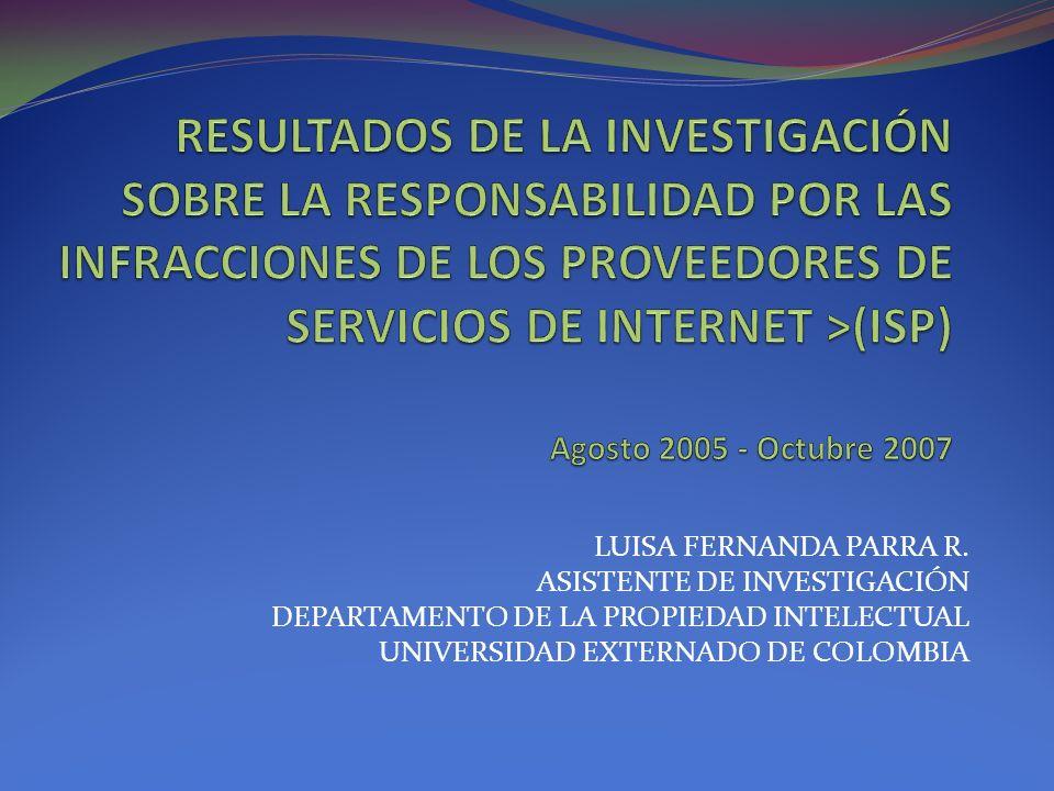RESULTADOS DE LA INVESTIGACIÓN SOBRE LA RESPONSABILIDAD POR LAS INFRACCIONES DE LOS PROVEEDORES DE SERVICIOS DE INTERNET >(ISP) Agosto 2005 - Octubre 2007
