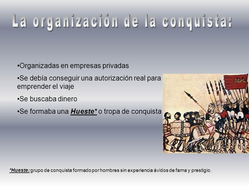 La organización de la conquista: