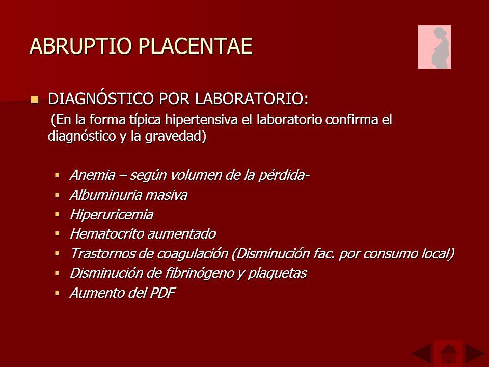 ABRUPTIO PLACENTAE DIAGNÓSTICO POR LABORATORIO: