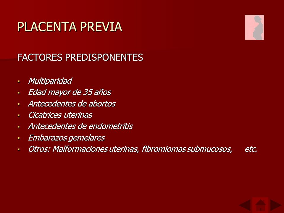 PLACENTA PREVIA FACTORES PREDISPONENTES Multiparidad