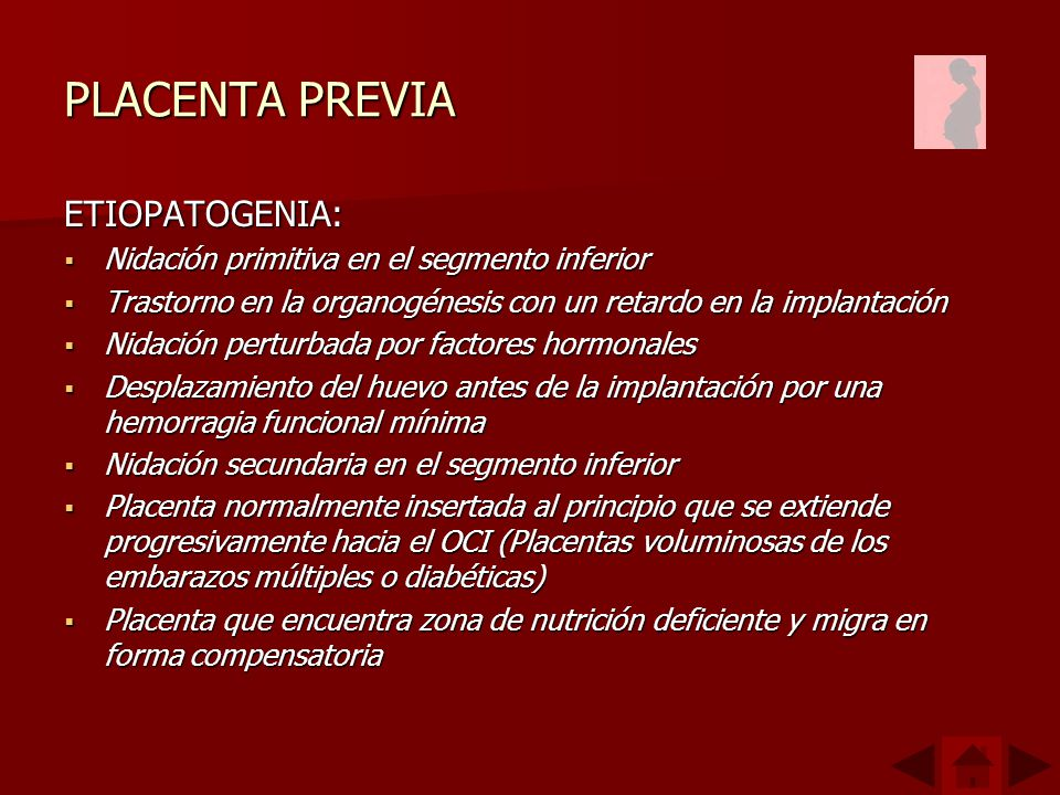 PLACENTA PREVIA ETIOPATOGENIA: