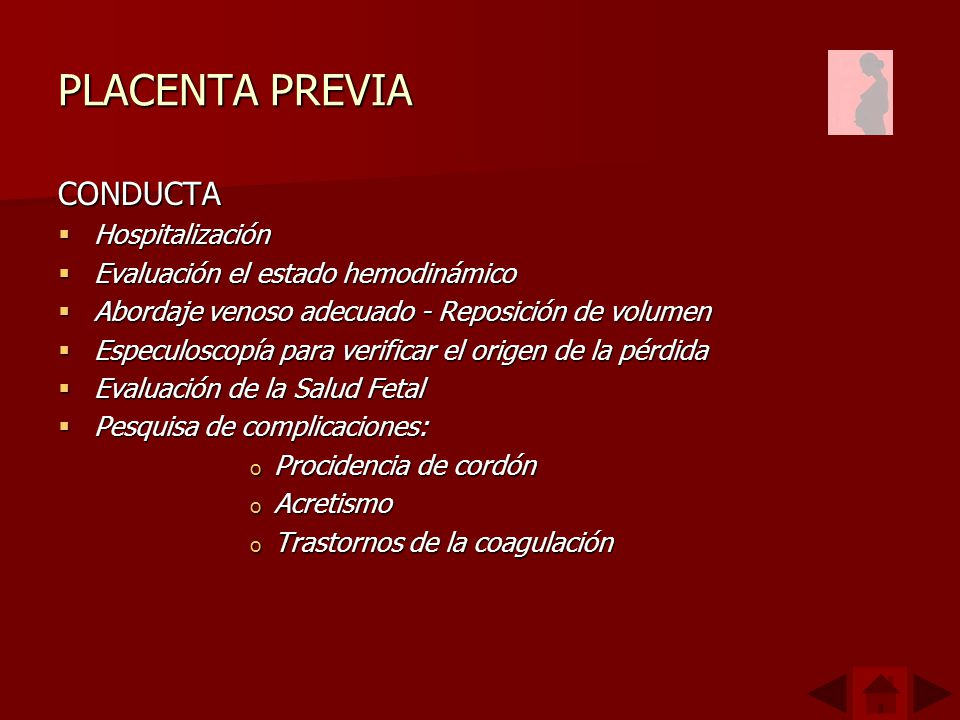 PLACENTA PREVIA CONDUCTA Hospitalización