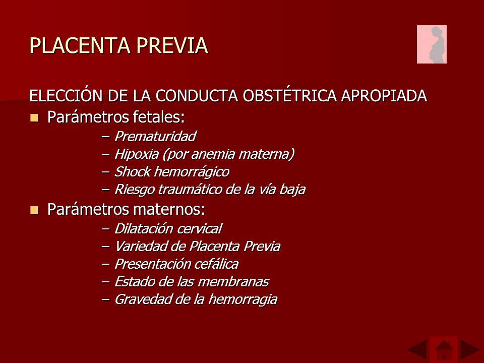 PLACENTA PREVIA ELECCIÓN DE LA CONDUCTA OBSTÉTRICA APROPIADA
