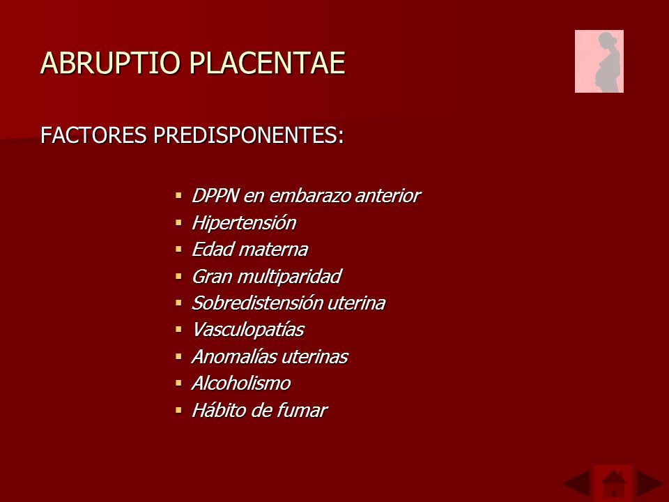 ABRUPTIO PLACENTAE FACTORES PREDISPONENTES: DPPN en embarazo anterior