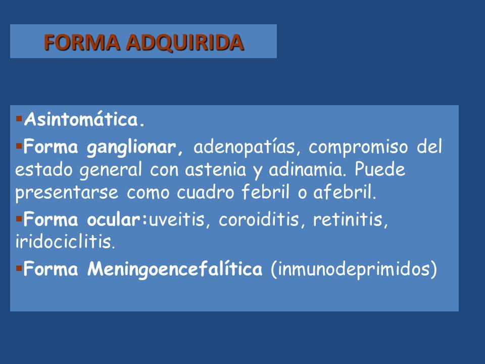 FORMA ADQUIRIDA Asintomática.