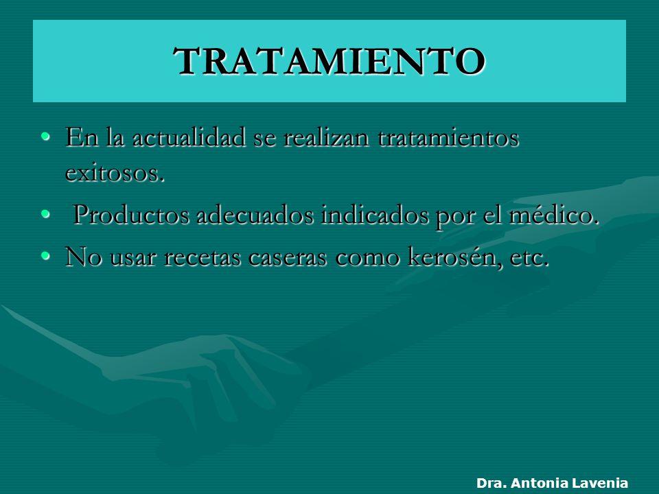TRATAMIENTO En la actualidad se realizan tratamientos exitosos.