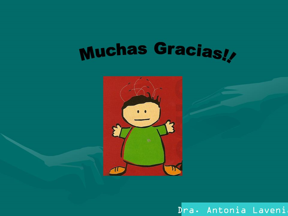 Muchas Gracias!! Dra. Antonia Lavenia