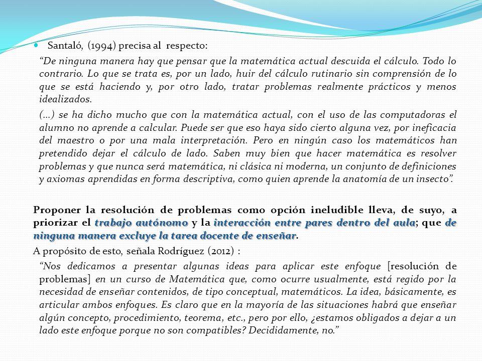 Santaló, (1994) precisa al respecto: