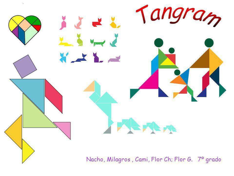 Tangram Nacho, Milagros , Cami, Flor Ch; Flor G. 7º grado
