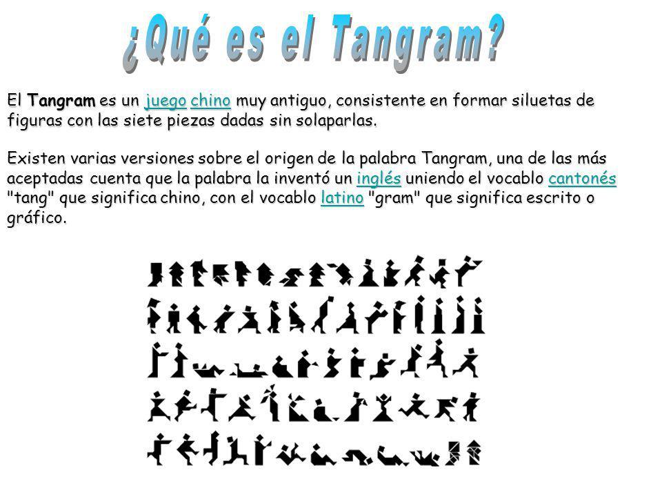 ¿Qué es el Tangram El Tangram es un juego chino muy antiguo, consistente en formar siluetas de figuras con las siete piezas dadas sin solaparlas.