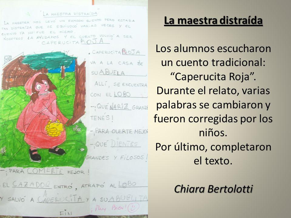 La maestra distraída Los alumnos escucharon un cuento tradicional: Caperucita Roja .