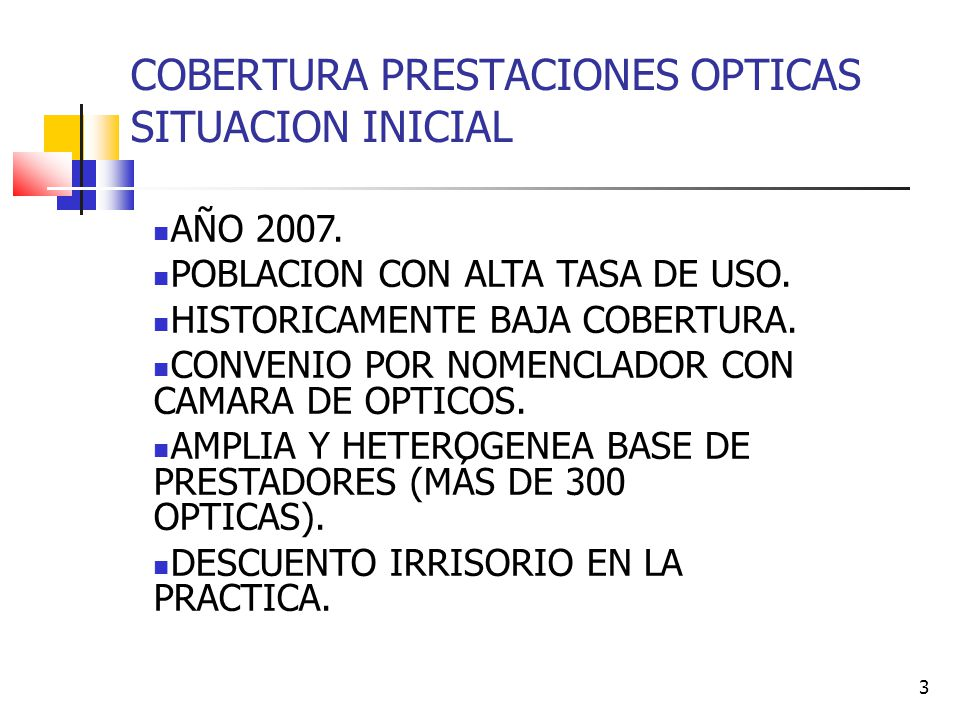 COBERTURA PRESTACIONES OPTICAS SITUACION INICIAL