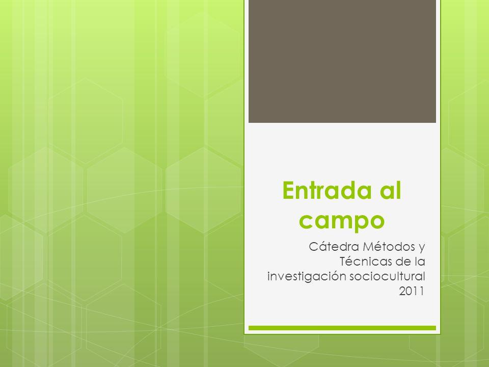 Cátedra Métodos y Técnicas de la investigación sociocultural 2011