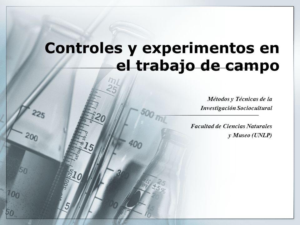Controles y experimentos en el trabajo de campo