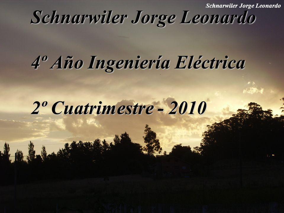 Schnarwiler Jorge Leonardo 4º Año Ingeniería Eléctrica 2º Cuatrimestre - 2010