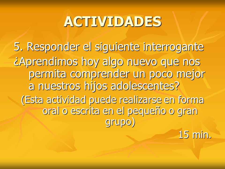 ACTIVIDADES 5. Responder el siguiente interrogante