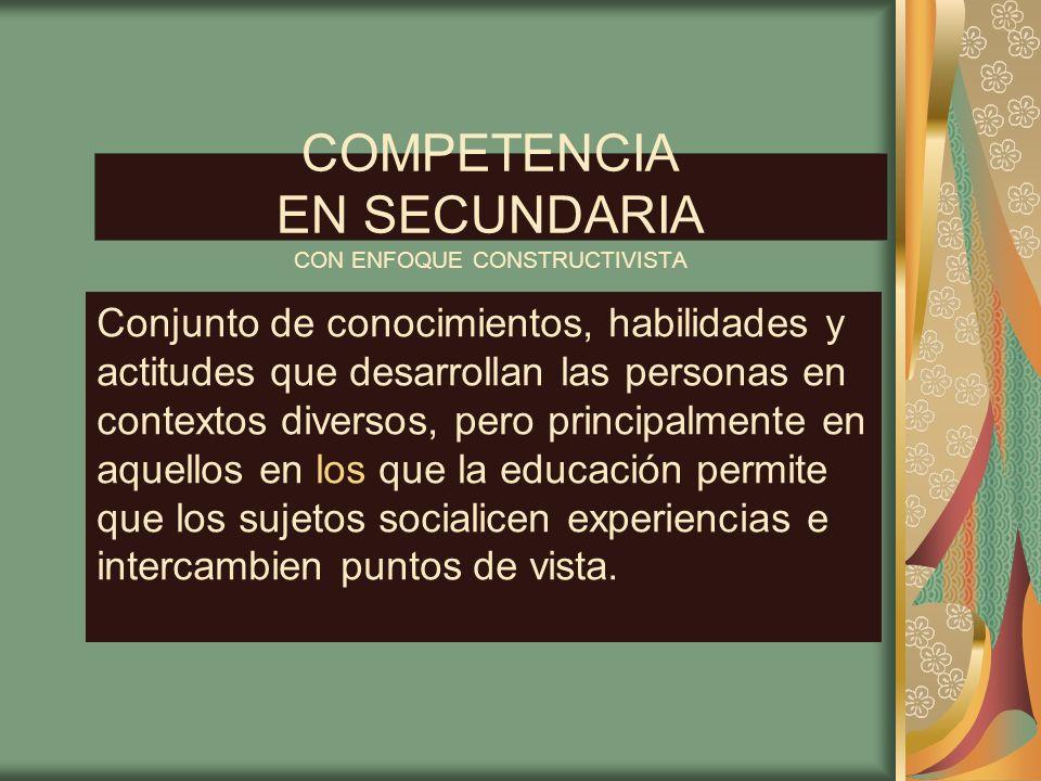 COMPETENCIA EN SECUNDARIA CON ENFOQUE CONSTRUCTIVISTA