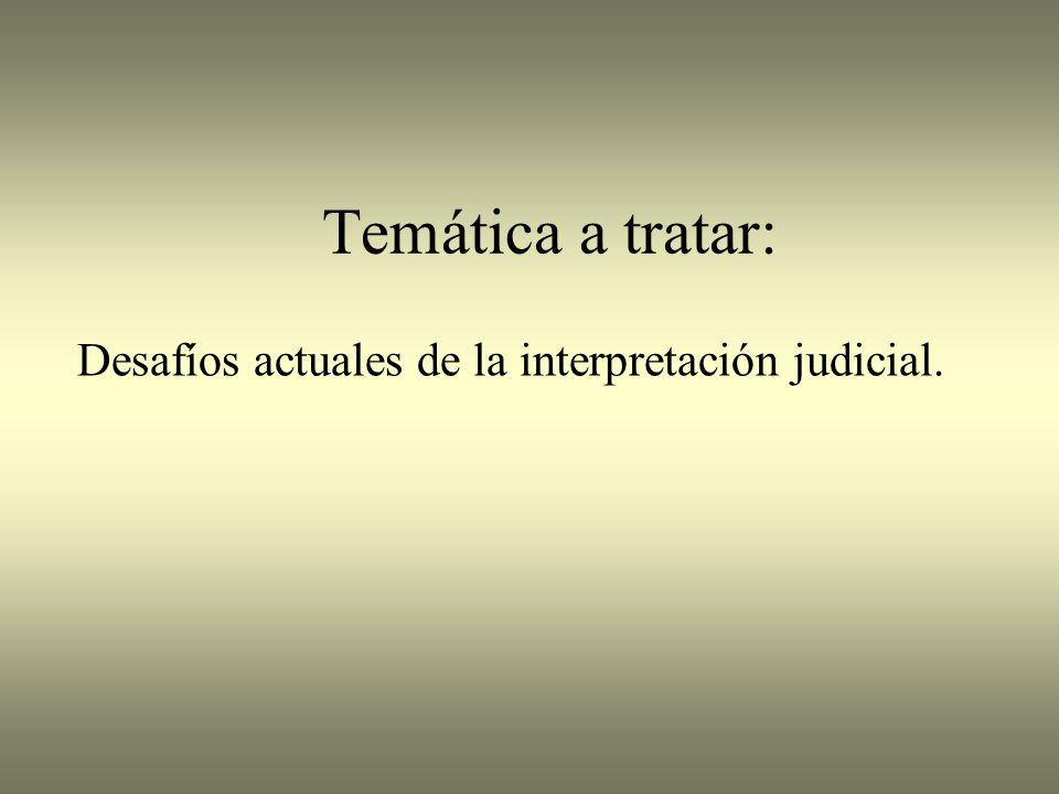 Desafíos actuales de la interpretación judicial.